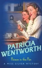 Poison in the Pen ebook by Patricia Wentworth