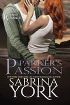Parker's Passion - Tryst Island Series, #6 ebook by Sabrina York