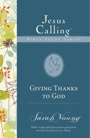 Giving Thanks to God ebook by Sarah Young