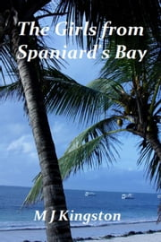 The Girls from Spaniard's Bay - A Tiny Planet at the Edge of the Sky, #1 ebook by MJ Kingston