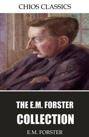 The E.M. Forster Collection ebook by E.M. Forster