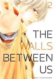 The Walls Between Us 2 ebook by Haru Tsukishima, Haru Tsukishima