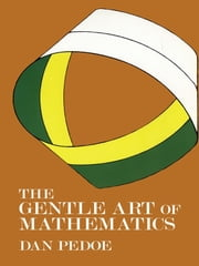 The Gentle Art of Mathematics ebook by Dan Pedoe