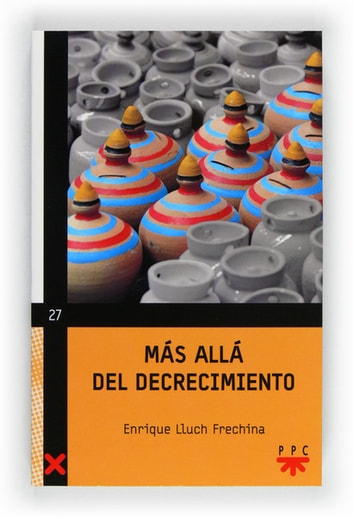 Mas allá del decrecimiento (eBook-ePub) ebook by Enrique Lluch Frechina