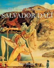The Life and Masterworks of Salvador Dalí ebook by Eric Shanes