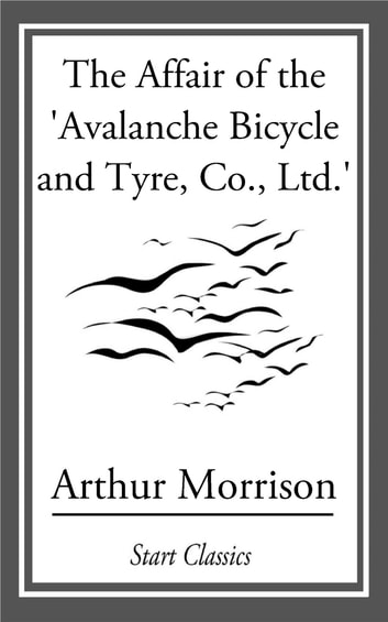 The Affair of the 'Avalanche Bicycle ebook by Arthur Morrison