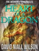 Heart of a Dragon ebook by David Niall Wilson