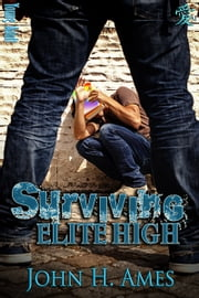 Surviving Elite High ebook by John H. Ames