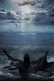 Commandments of Christ ebook by Joseph Dean
