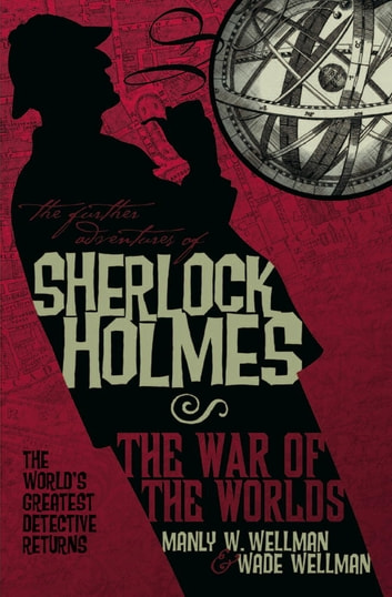 The Further Adventures Of Sherlock Holmes War Of The Worlds Ebook