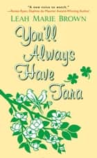 You'll Always Have Tara ebook by Leah Marie Brown