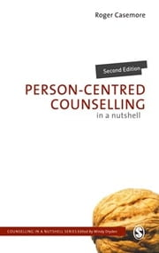 Person-Centred Counselling in a Nutshell ebook by Mr Roger Casemore