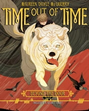Time out of Time - Book One: Beyond the Door ebook by Maureen Doyle McQuerry