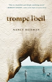 Trompe l'Oeil: A Novel ebook by Nancy Reisman