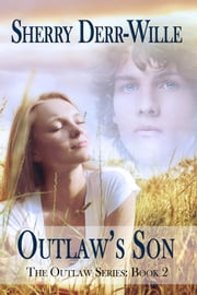 Outlaw's Son ebook by Sherry Derr-Wille