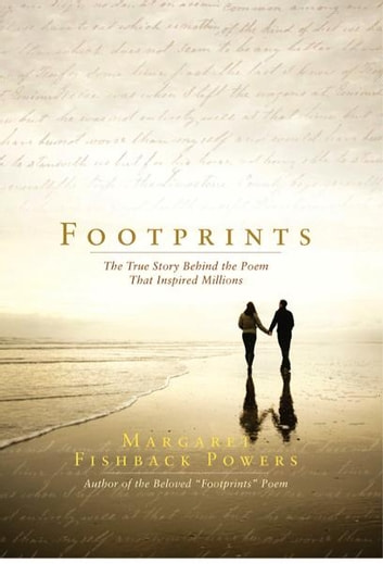 Footprints - The True Story Behind the Poem That Inspired Millions ebook by Margaret Fishback Powers
