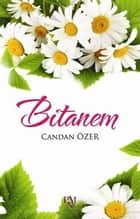 Bitanem ebook by Candan Özer