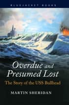 Overdue and Presumed Lost ebook by Martin Sheridan
