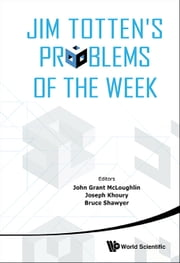 Jim Totten's Problems of the Week ebook by John Grant McLoughlin,Joseph Khoury,Bruce Shawyer