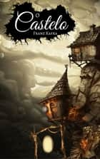 O Castelo ebook by Franz Kafka