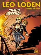 Léo Loden T09 - Chaud Beffroi ebook by Serge Carrère, Christophe Arleston