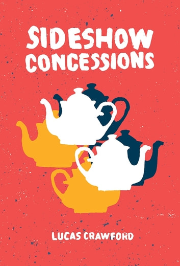 Sideshow Concessions eBook by Lucas Crawford