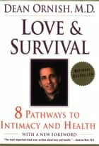 Love and Survival ebook by Dean Ornish