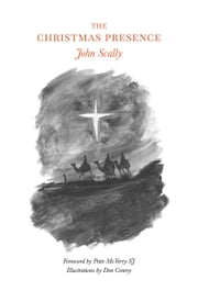 The Christmas Presence: Foreword by Fr Peter McVerry ebook by John  Scally