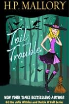 Toil and Trouble ebook by HP Mallory