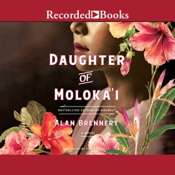 Daughter of Moloka'i audiobook by Alan Brennert