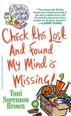 Check the Lost and Found, My Mind is Missing - A Shirley You Can Do It Book ebook by Toni Sorenson Brown