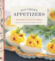 Southern Appetizers - 60 Delectables for Gracious Get-Togethers ebook by Denise Gee,Robert M. Peacock