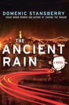 The Ancient Rain ebook by Domenic Stansberry