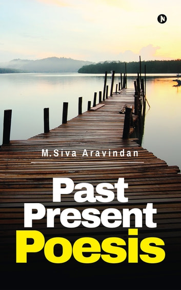 Past Present Poesis ebook by M.SivaAravindan