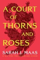 A Court of Thorns and Roses ebook by