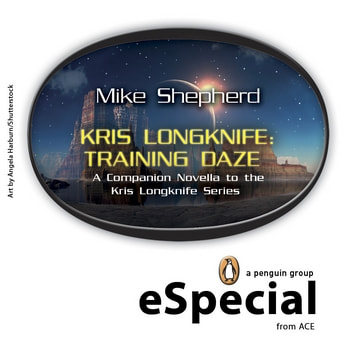 Kris Longknife: Training Daze - A Companion Novella to the Kris Longknife Series: (A Penguin eSpecial from ACE) ebook by Mike Shepherd