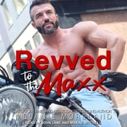Revved to the Maxx audiobook by Melanie Moreland