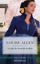 A Lady In Need Of An Heir ebook by Louise Allen