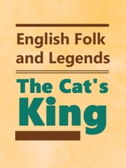 The Cat's King ebook by English Folktales