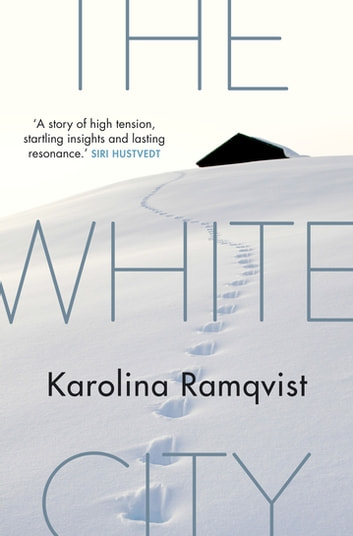 The White City ebook by Karolina Ramqvist