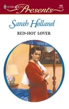 Red-Hot Lover ebook by Sarah Holland
