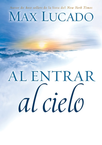 Al entrar al cielo ebook by Max Lucado