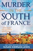 Murder in the South of France ebook by Susan Kiernan-Lewis