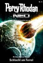 Perry Rhodan Neo 11: Schlacht um Ferrol - Staffel: Expedition Wega 3 von 8 ebook by Michael Marcus Thurner