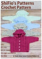 2- Trellis Baby Jacket Crochet Patterns #2 ebook by ShiFio's Patterns
