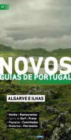 Novos Guias de Portugal - Algarve e Ilhas ebook by Atlântico Press
