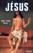 Jésus ebook by Jean-Paul Roux
