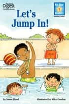 Let's Jump In! (Reader's Digest) (All-Star Readers) ebook by Ellen Weiss,Kathy Couri