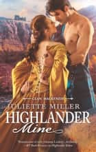 Highlander Mine ebook by Juliette Miller