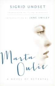 Marta Oulie - A Novel of Betrayal ebook by Sigrid Undset,Tiina Nunnally